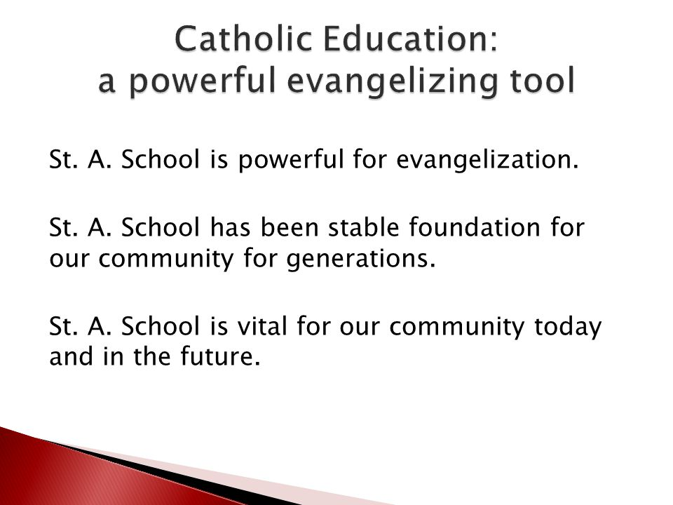St. A. School is powerful for evangelization. St.