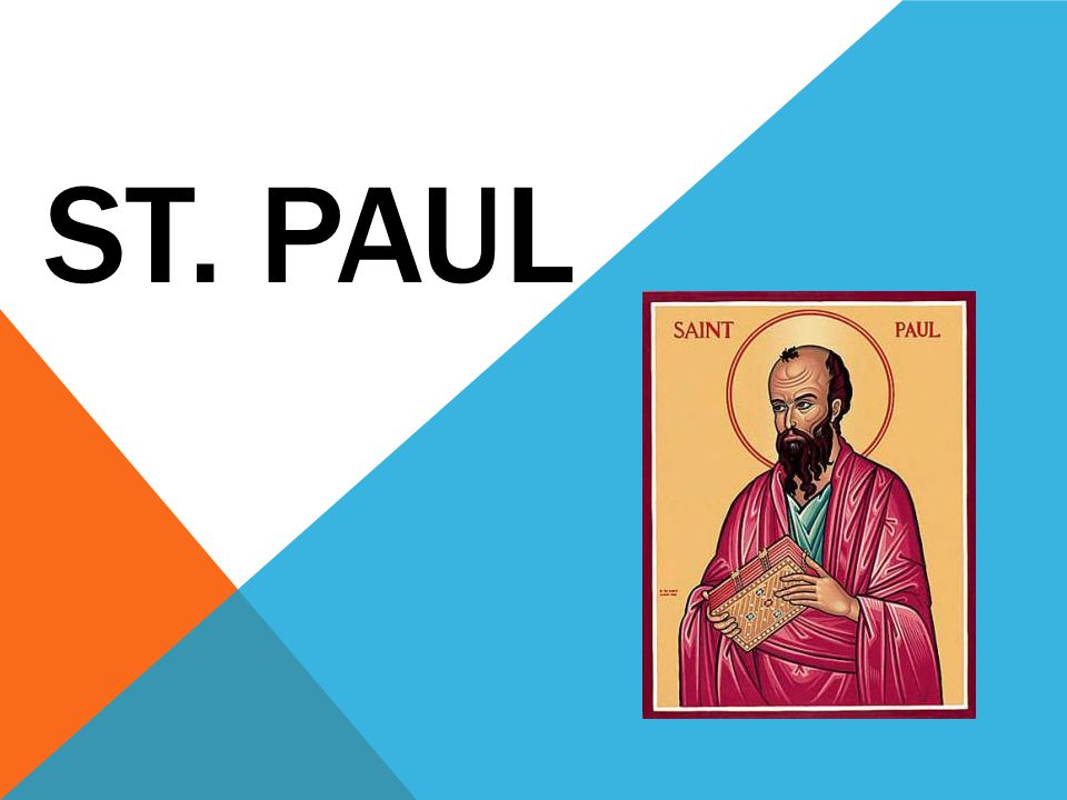 Paul was born at Tarsus in Cilicia. He lived around the time of Jesus but never met Him.
