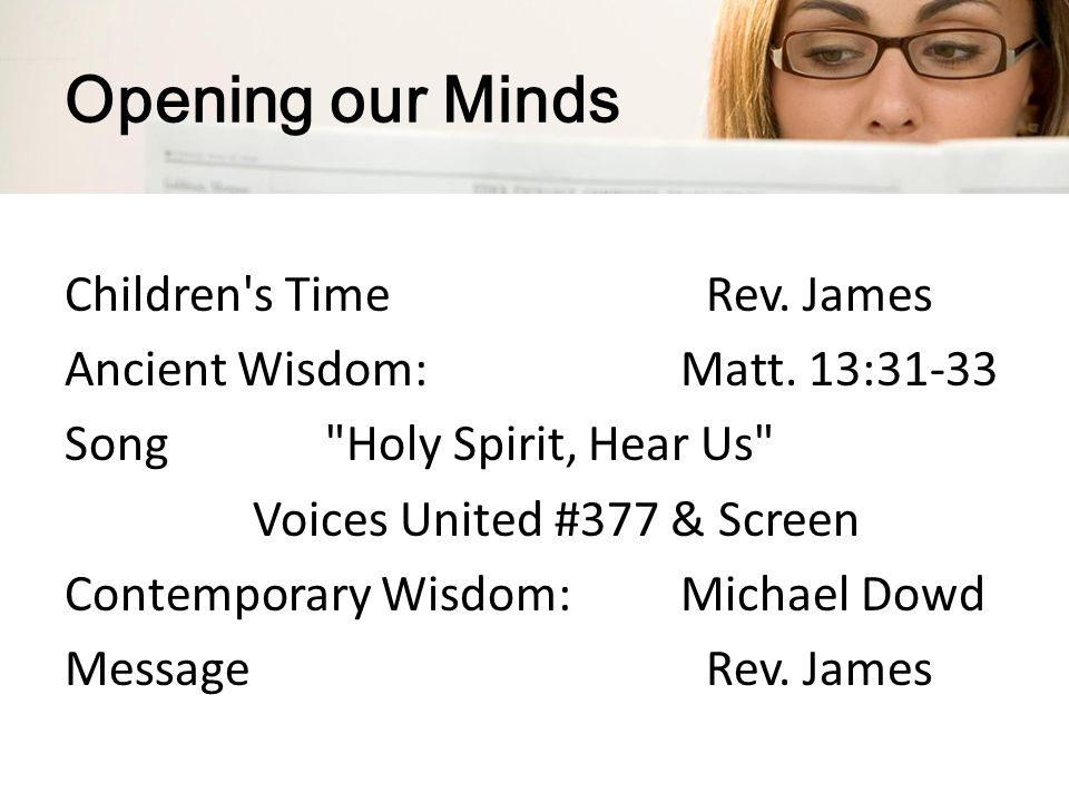 Opening our Minds Children s TimeRev. James Ancient Wisdom: Matt.