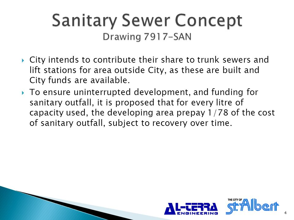  City intends to contribute their share to trunk sewers and lift stations for area outside City, as these are built and City funds are available.