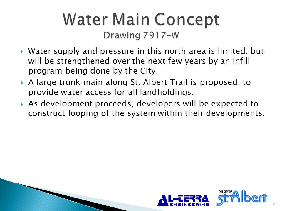  Water supply and pressure in this north area is limited, but will be strengthened over the next few years by an infill program being done by the City.