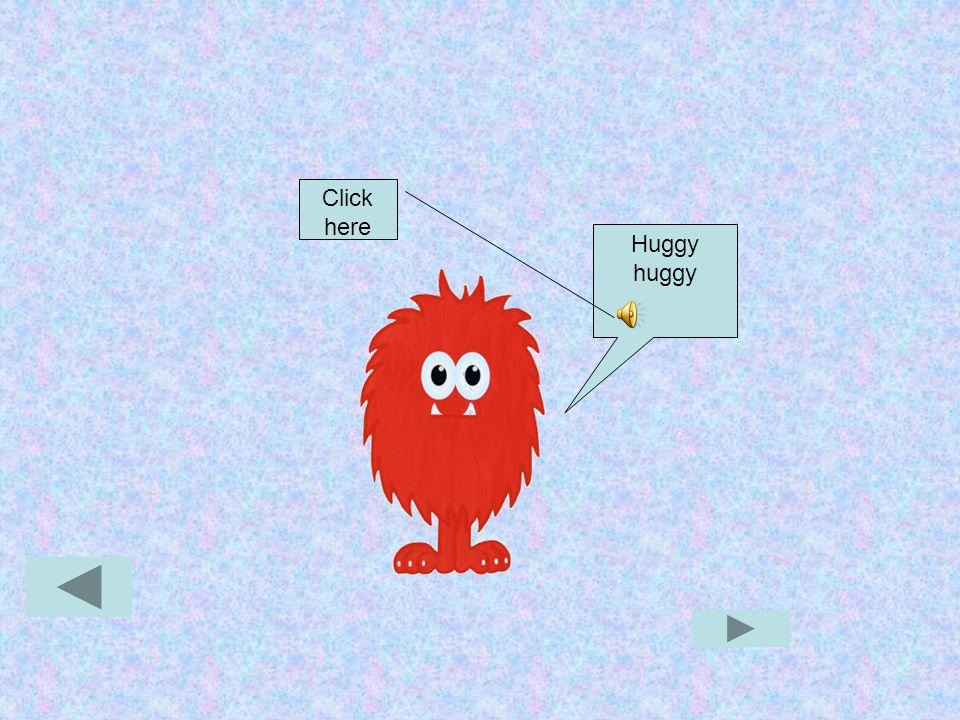 Huggy huggy Click here