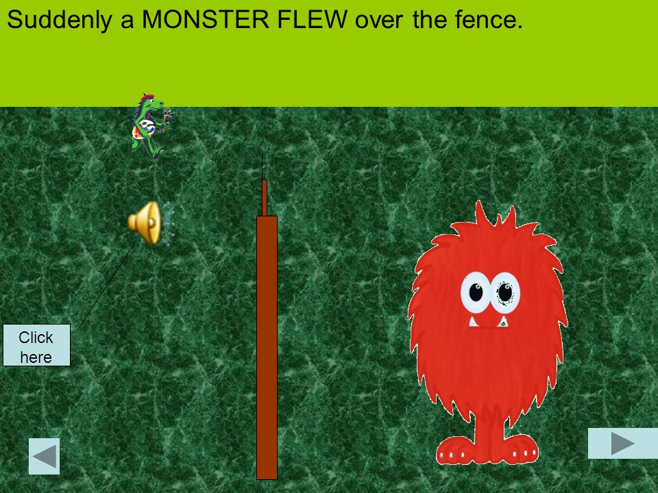 Suddenly a MONSTER FLEW over the fence. Click here