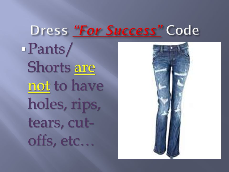  Shorts/Skirts /Dresses are to be no shorter than top of the knee.  Finger-tip length