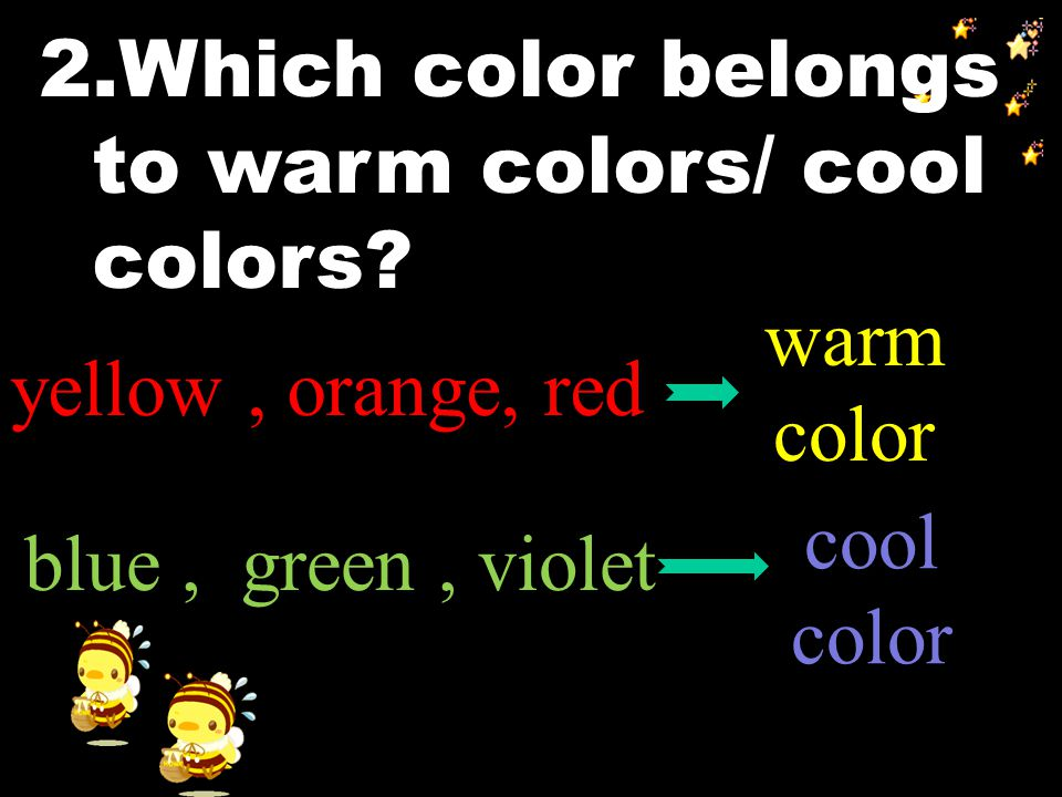 1. What two groups of colors are there in the first paragraph? One is warm color group, the other is cool color.