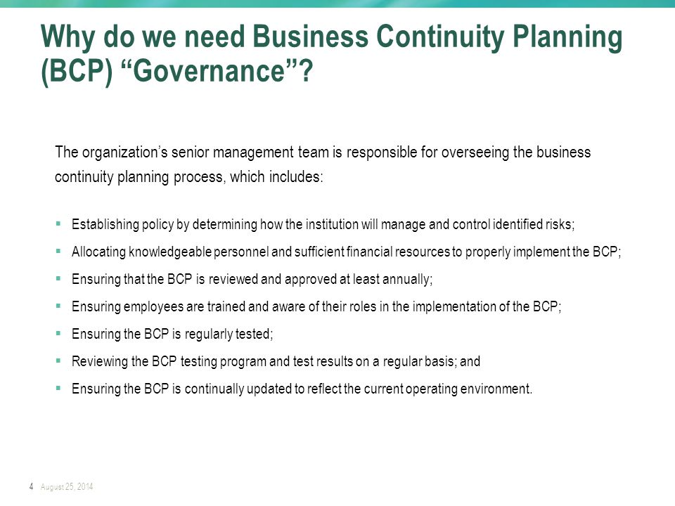 4August 25, 2014 Why do we need Business Continuity Planning (BCP) Governance .