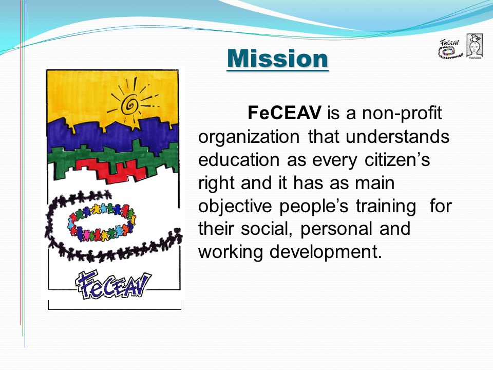 FeCEAV is a non-profit organization that understands education as every citizen's right and it has as main objective people's training for their social, personal and working development.