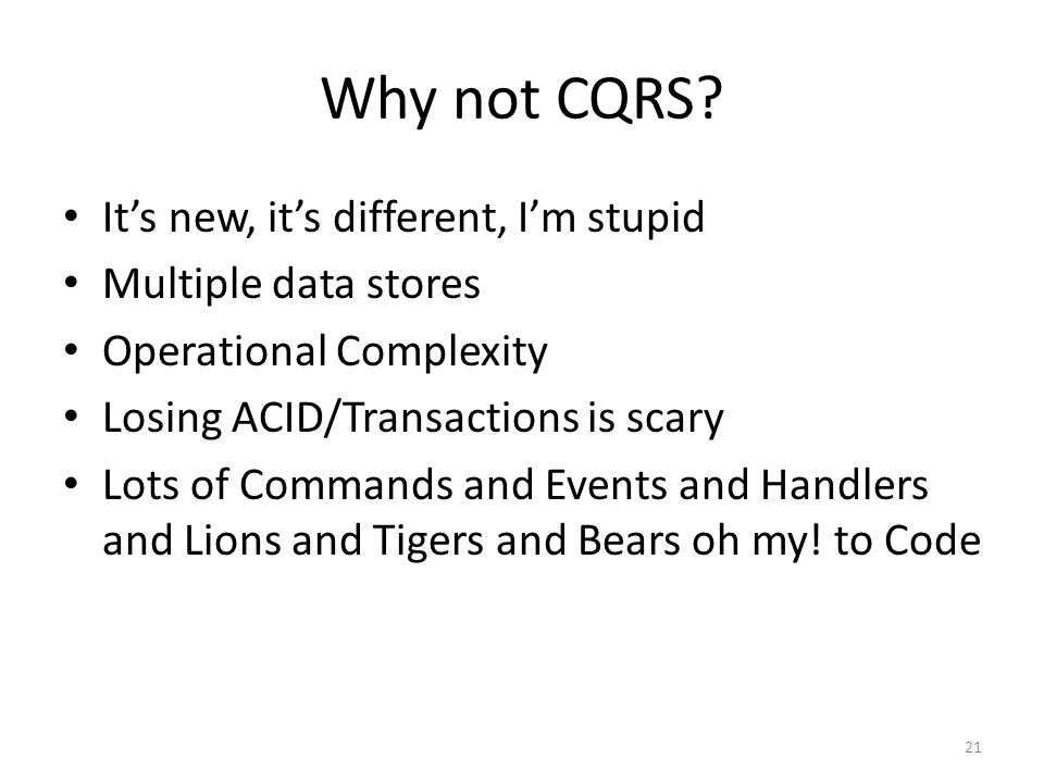 Why not CQRS.