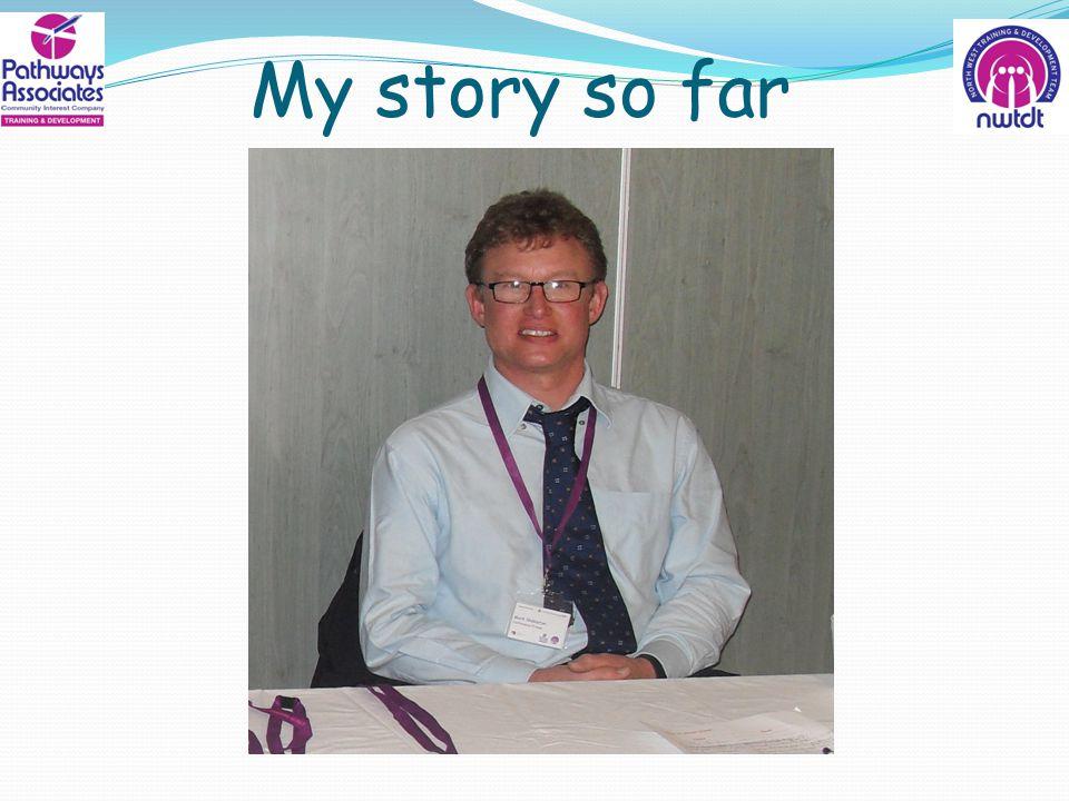 My story so far