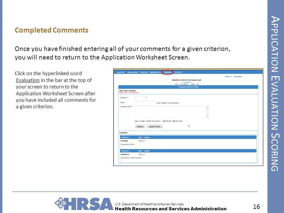 U.S. Department of Health and Human Services Health Resources and Services Administration A PPLICATION E VALUATION S CORING 16 Completed Comments Once