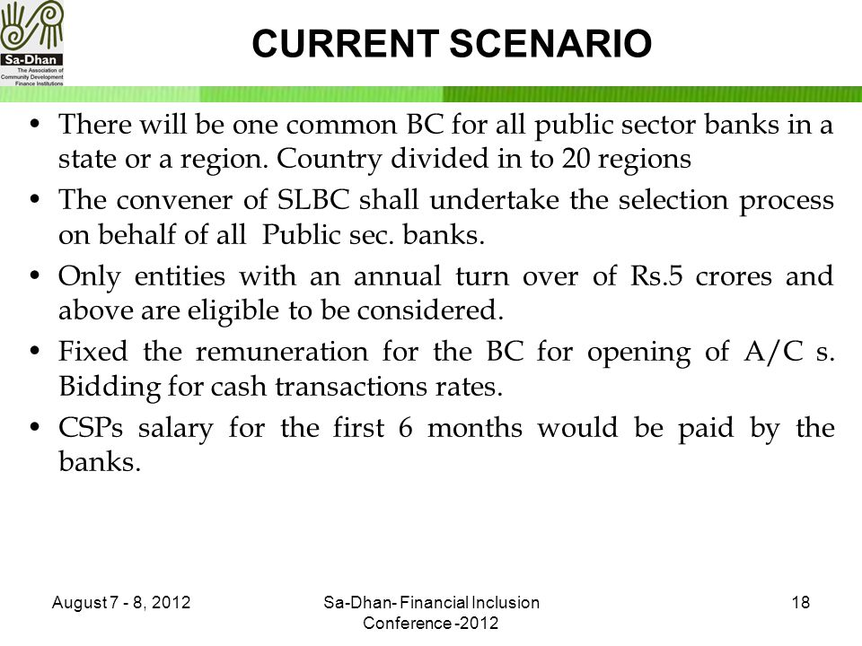 CURRENT SCENARIO There will be one common BC for all public sector banks in a state or a region.