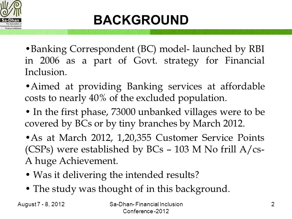 BACKGROUND Banking Correspondent (BC) model- launched by RBI in 2006 as a part of Govt.