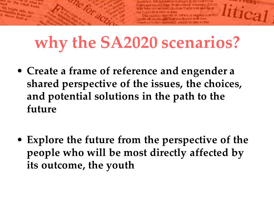 why the SA2020 scenarios.
