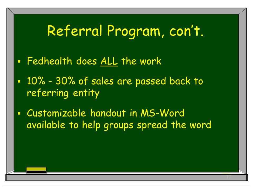 12 Referral Program, con't.