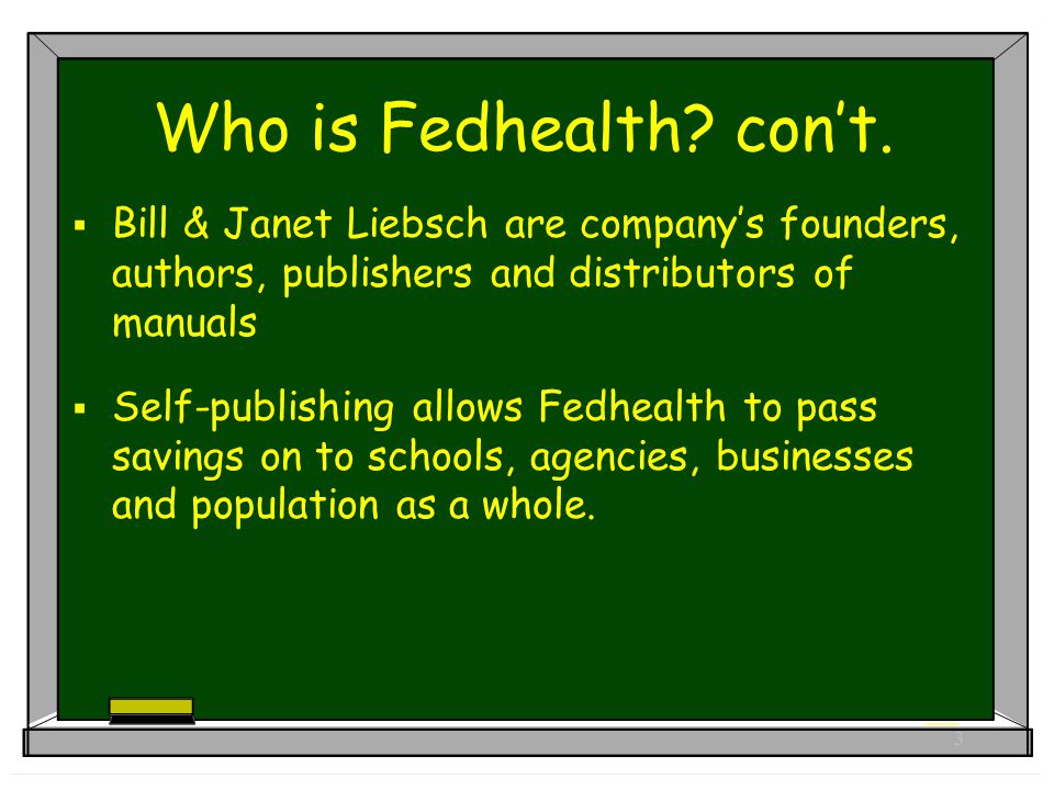 3 Who is Fedhealth. con't.