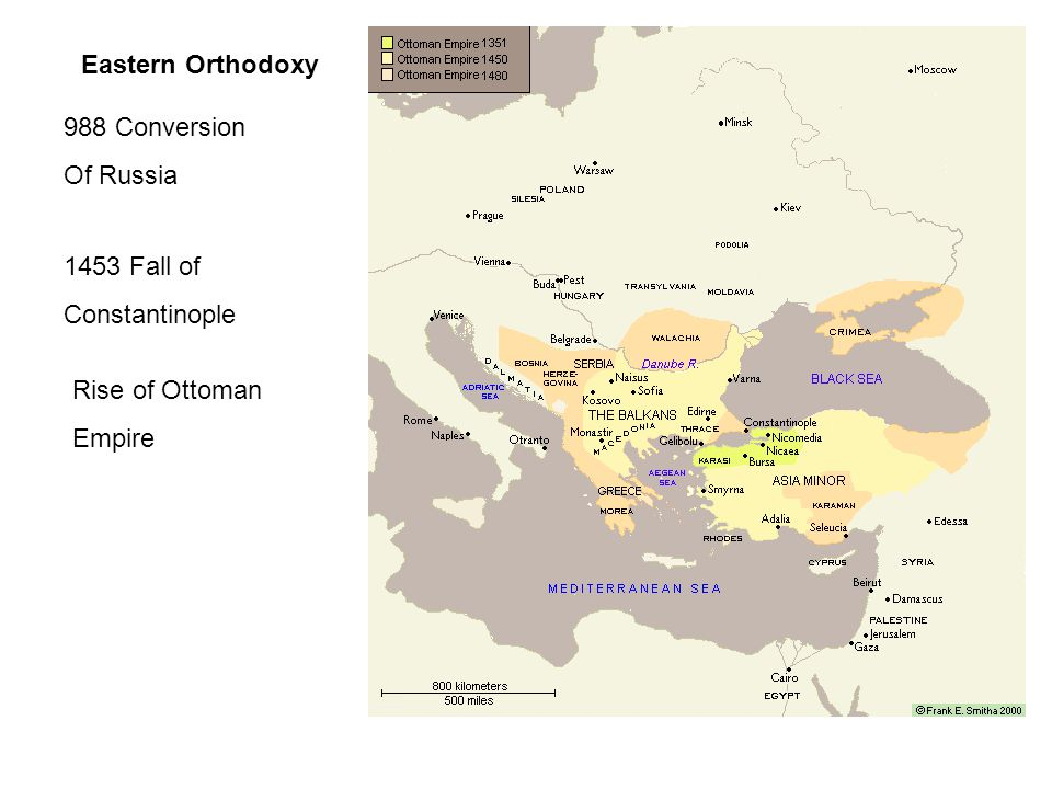 Eastern Orthodoxy 988 Conversion Of Russia 1453 Fall of Constantinople Rise of Ottoman Empire