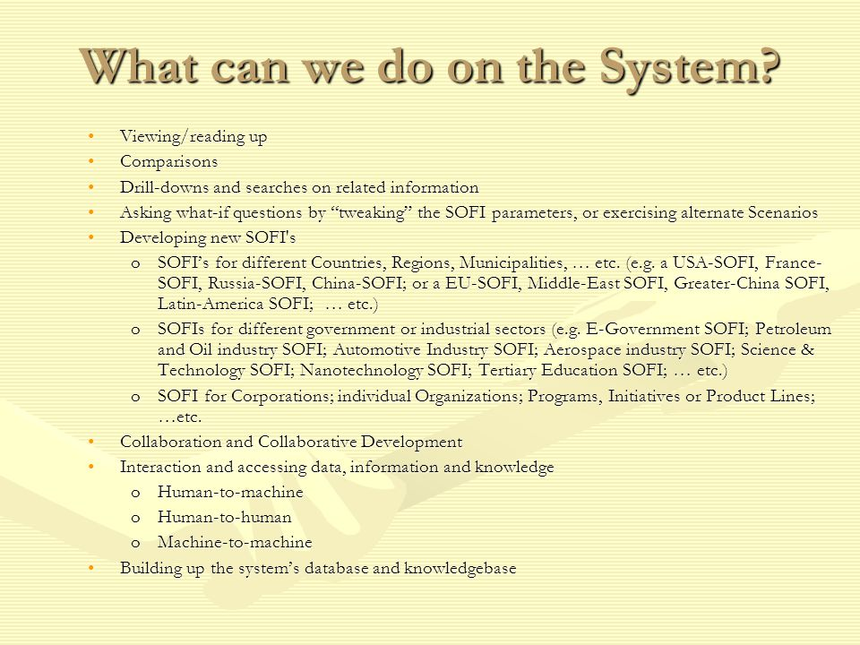 What can we do on the System.