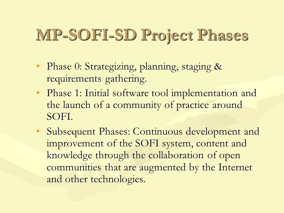MP-SOFI-SD Project Phases Phase 0: Strategizing, planning, staging & requirements gathering.Phase 0: Strategizing, planning, staging & requirements gathering.