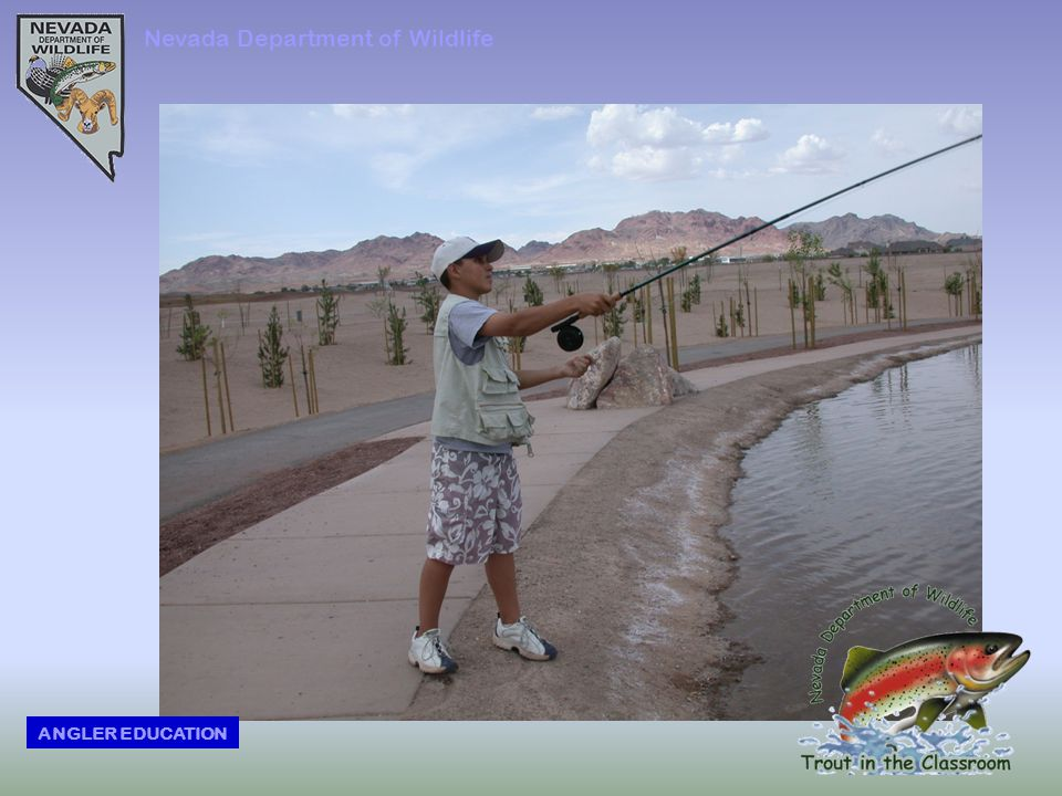 Nevada Department of Wildlife ANGLER EDUCATION