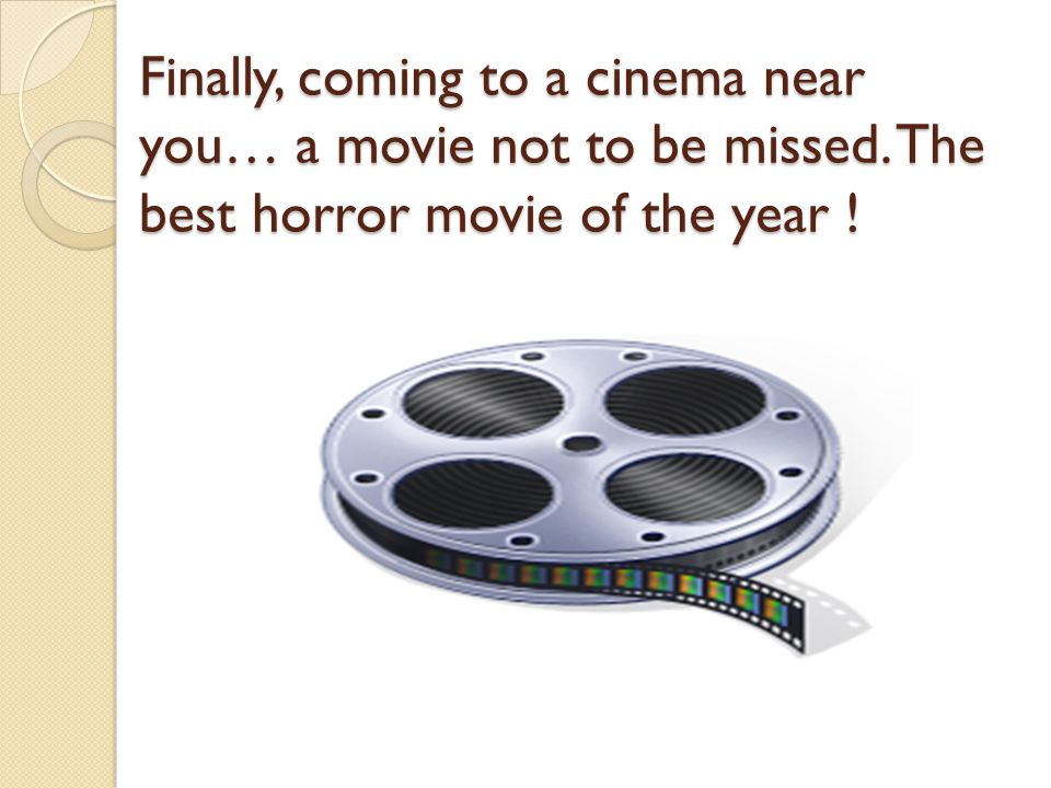 Finally, coming to a cinema near you… a movie not to be missed. The best horror movie of the year !