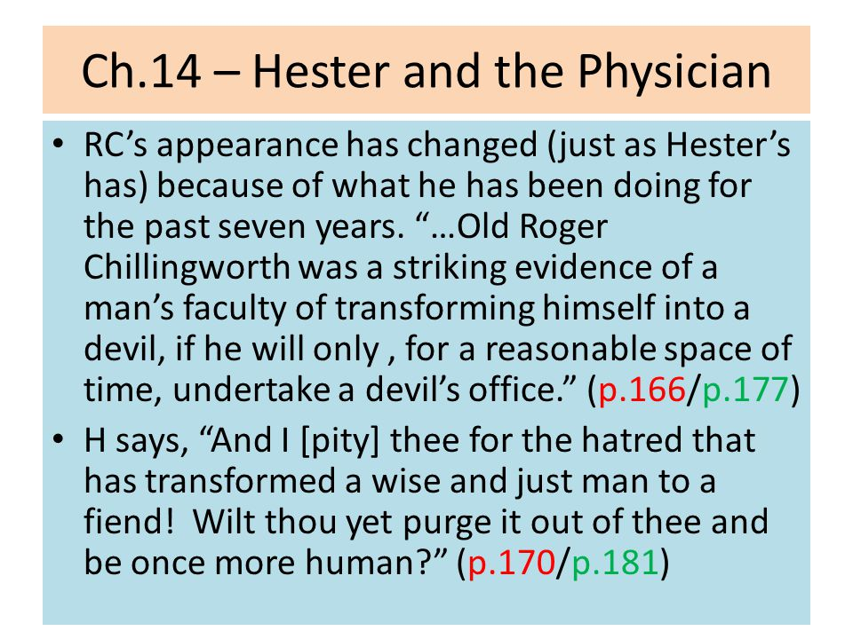Ch.14 – Hester and the Physician RC tells her that he believes his fate is to torture D just as H's fate was to have the affair.