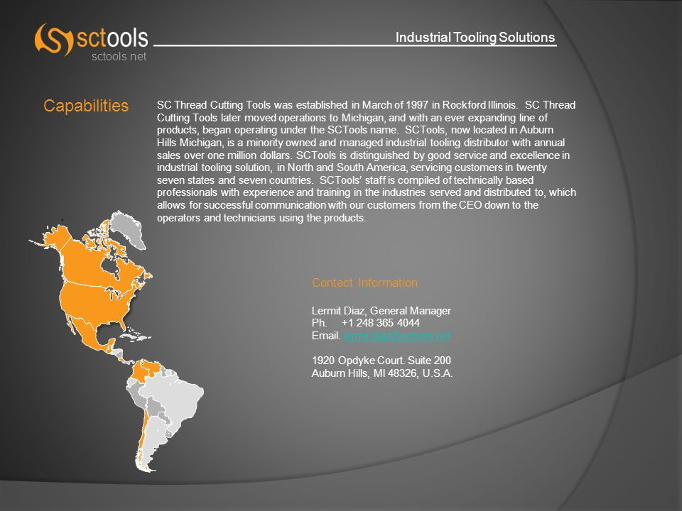 Industrial Tooling Solutions sctools.net Capabilities Our mission is to create solutions, offering high quality tools and services that improve the manufacturing process satisfying customers in their buying and production experience, allowing our people to work in a prosperous environment.