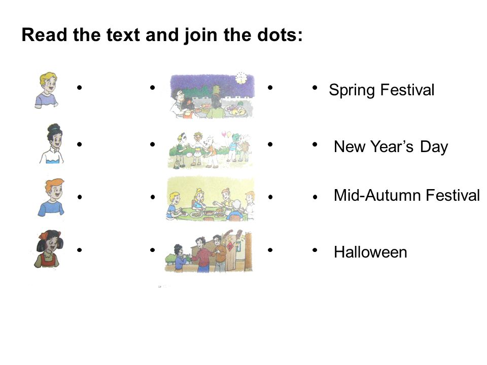 Read the text and join the dots: Spring Festival New Year's Day Mid-Autumn Festival Halloween