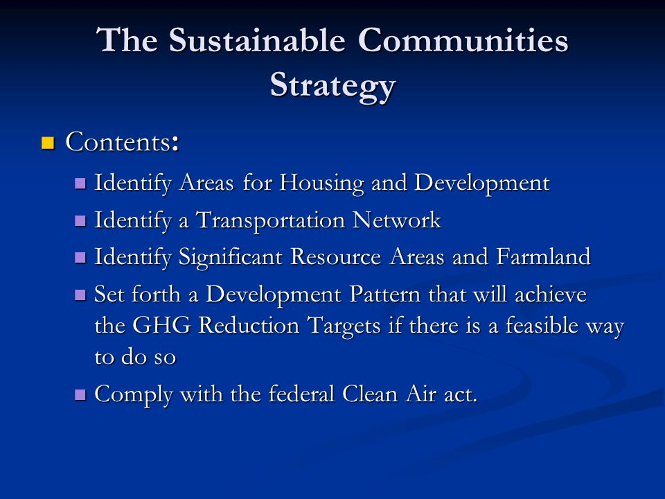The Sustainable Communities Strategy Contents : Contents : Identify Areas for Housing and Development Identify Areas for Housing and Development Ident
