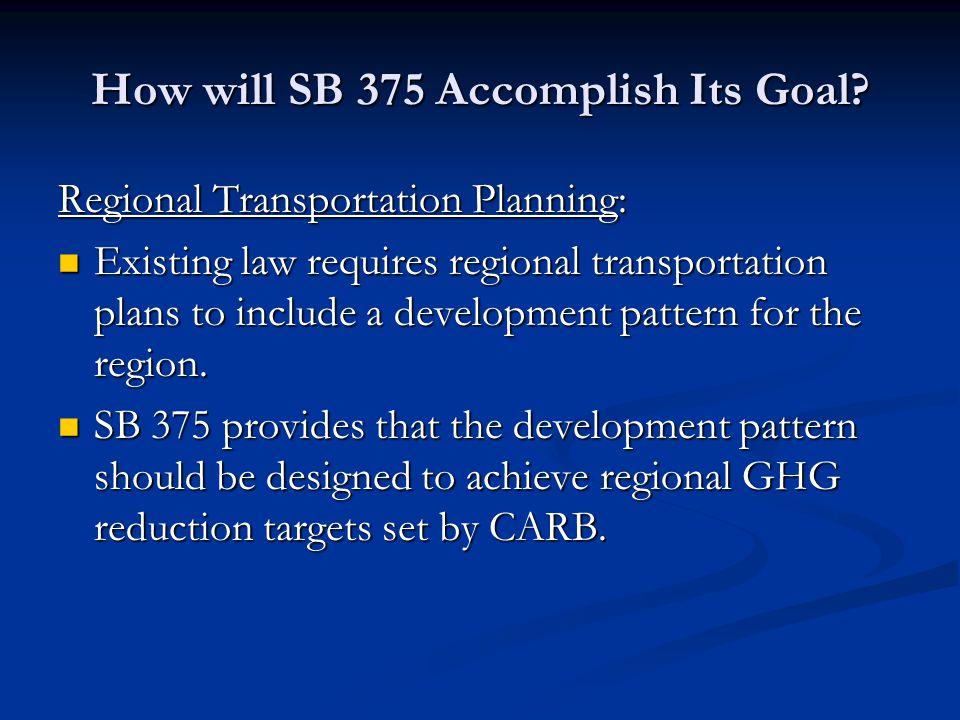 How will SB 375 Accomplish Its Goal.