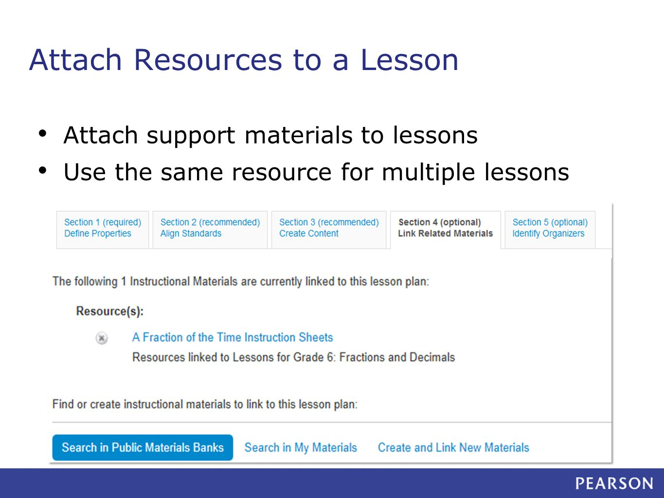Attach Resources to a Lesson Attach support materials to lessons Use the same resource for multiple lessons