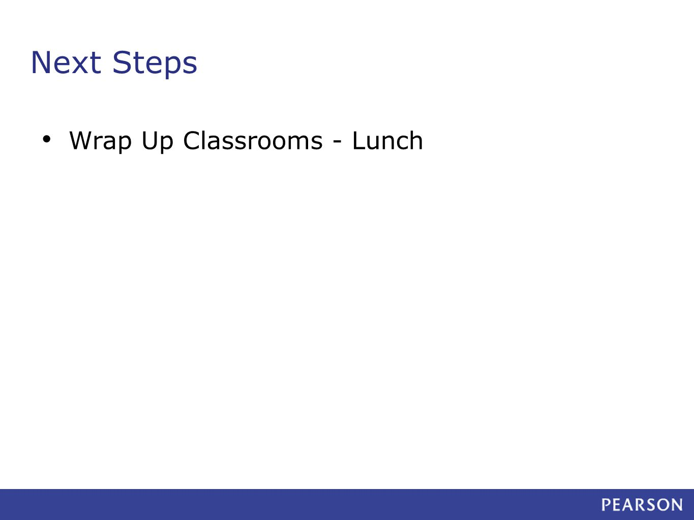 Next Steps Wrap Up Classrooms - Lunch