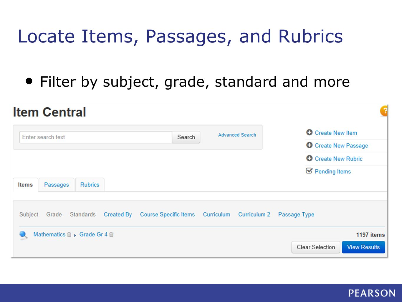 Locate Items, Passages, and Rubrics Filter by subject, grade, standard and more