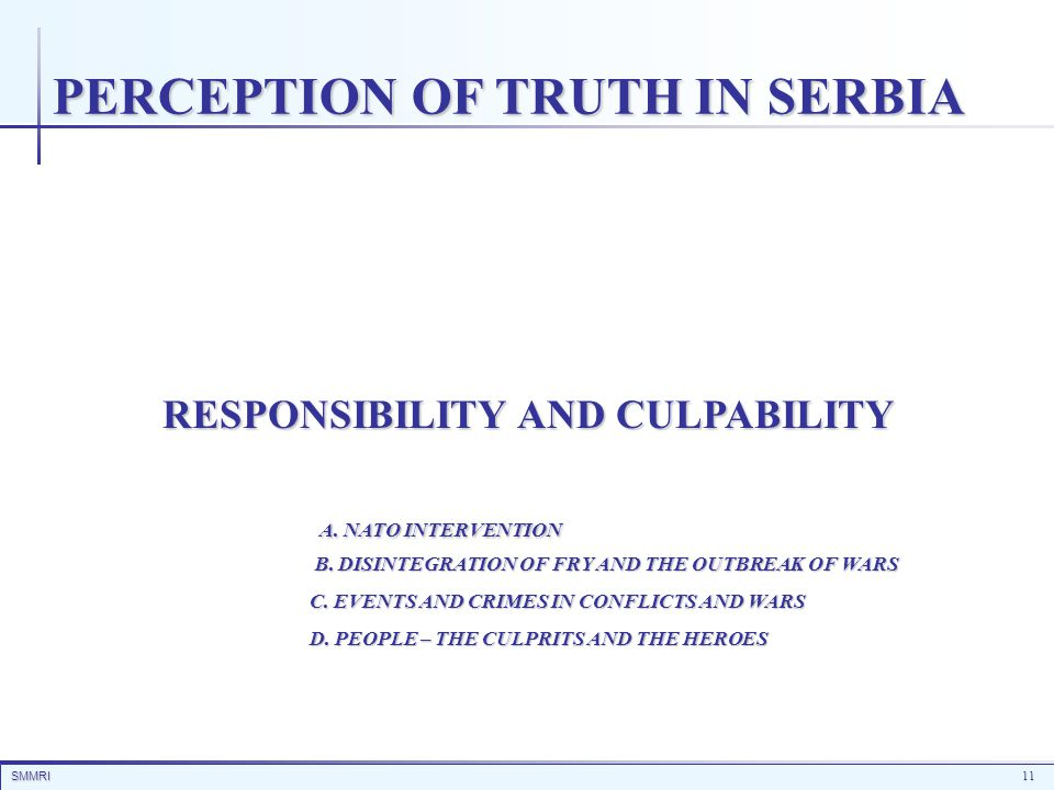 SMMRI11 RESPONSIBILITY AND CULPABILITY RESPONSIBILITY AND CULPABILITY A. NATO INTERVENTION A. NATO INTERVENTION B. DISINTEGRATION OF FRY AND THE OUTBR