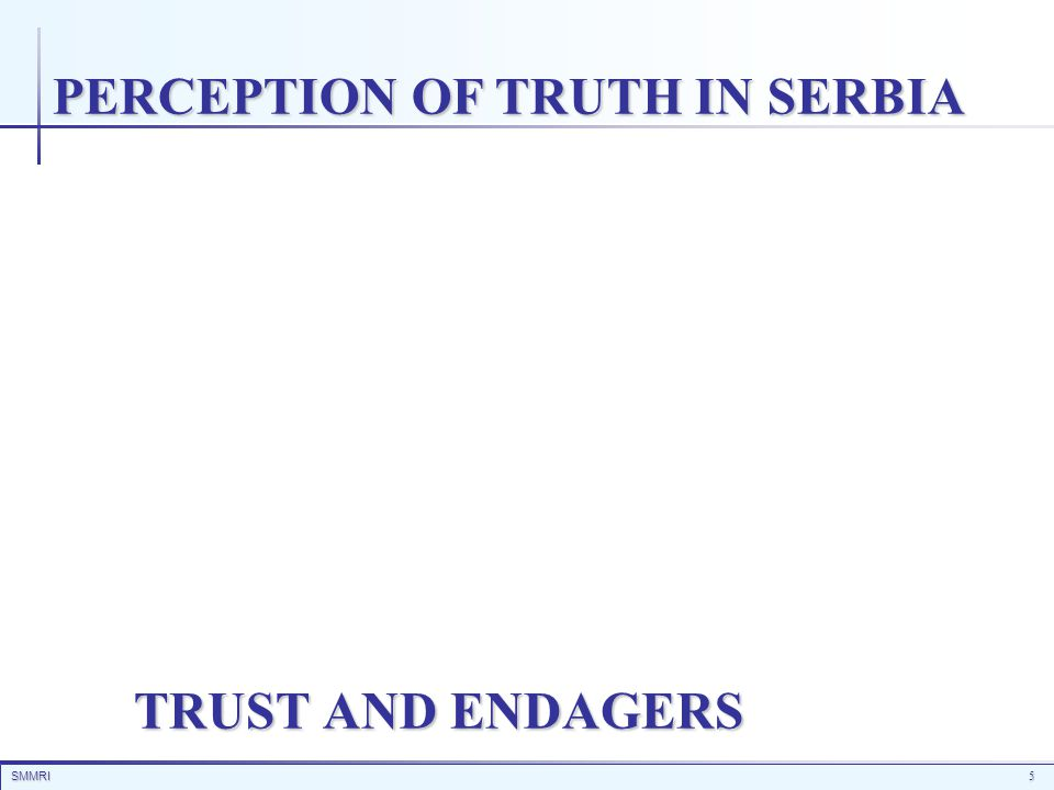 SMMRI5 TRUST AND ENDAGERS PERCEPTION OF TRUTH IN SERBIA