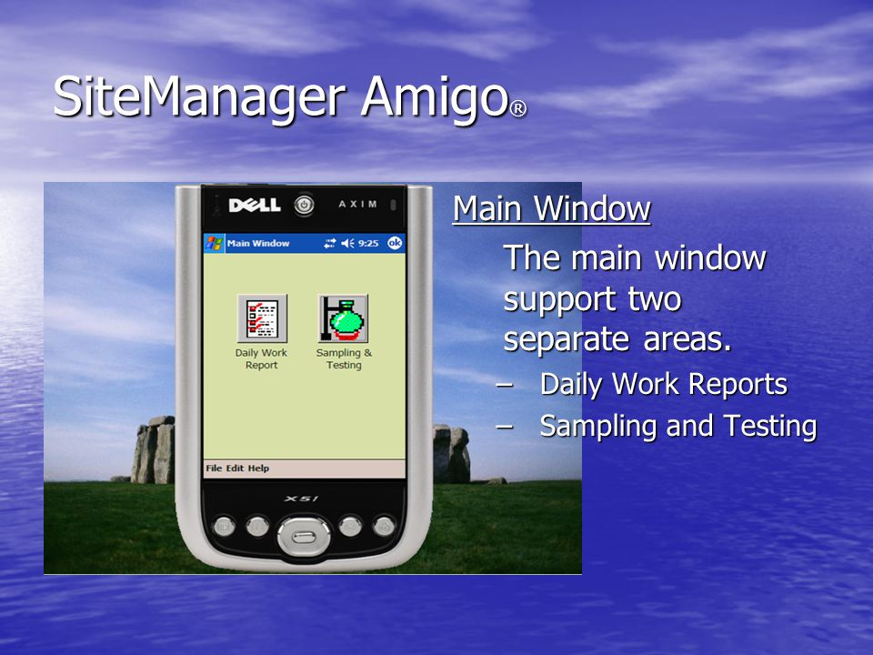 SiteManager Amigo ® Main Window The main window support two separate areas.