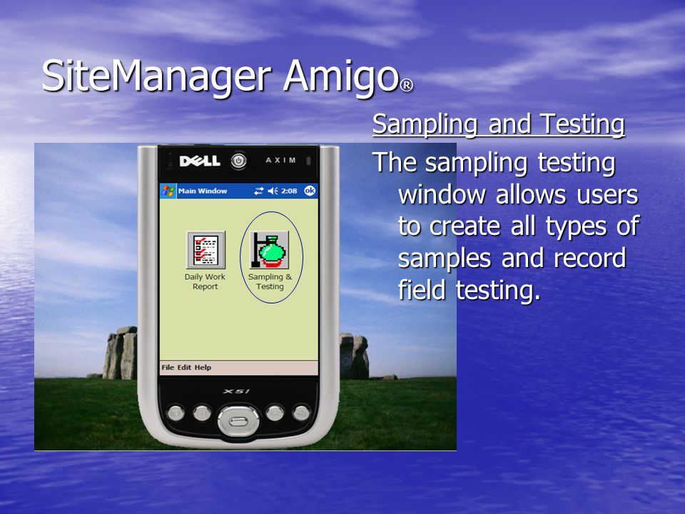 SiteManager Amigo ® Sampling and Testing The sampling testing window allows users to create all types of samples and record field testing.