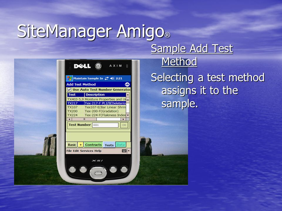 SiteManager Amigo ® Sample Add Test Method Selecting a test method assigns it to the sample.