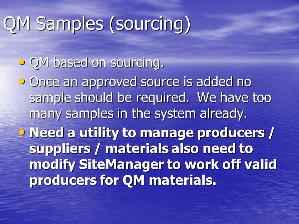 QM Samples (sourcing) QM based on sourcing. QM based on sourcing.