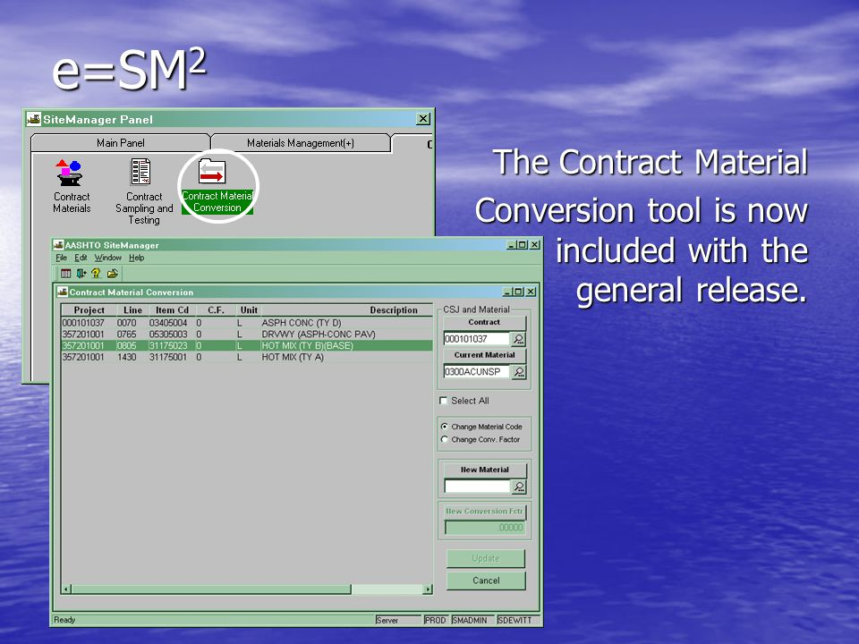 e=SM 2 The Contract Material Conversion tool is now included with the general release.