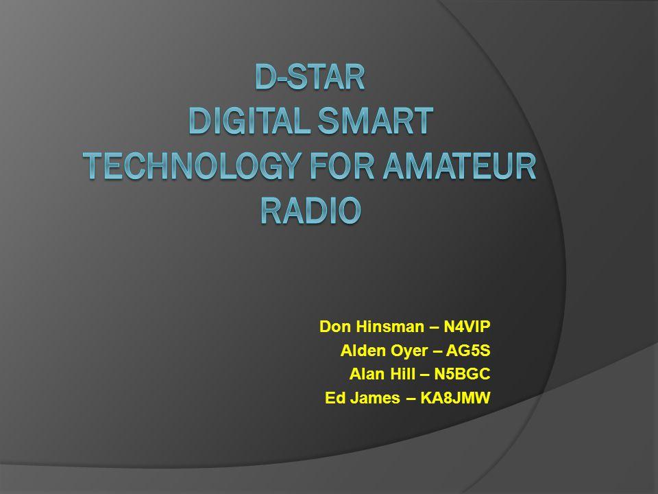 Don Hinsman – N4VIP Alden Oyer – AG5S Alan Hill – N5BGC Ed James – KA8JMW
