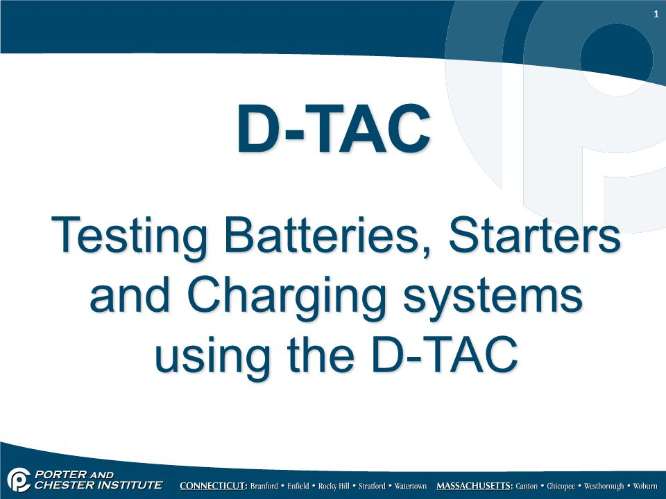 1 D-TAC Testing Batteries, Starters and Charging systems using the D-TAC