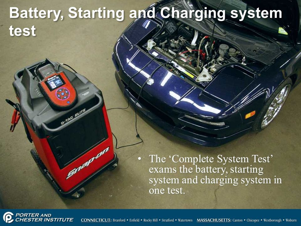 44 Battery, Starting and Charging system test The 'Complete System Test' exams the battery, starting system and charging system in one test.