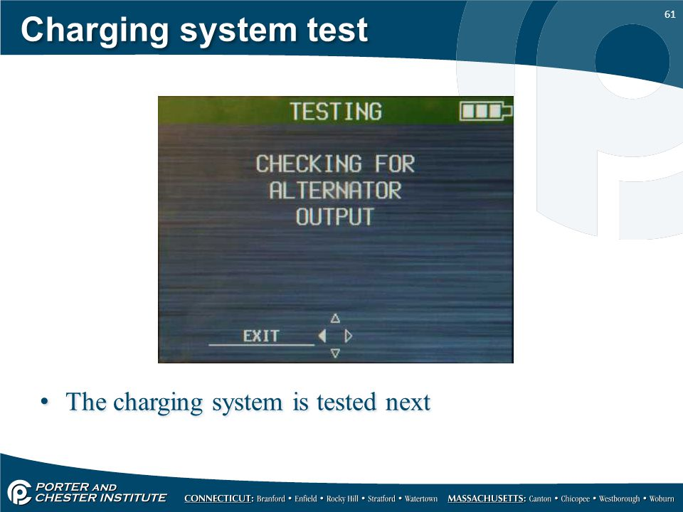 61 Charging system test The charging system is tested next