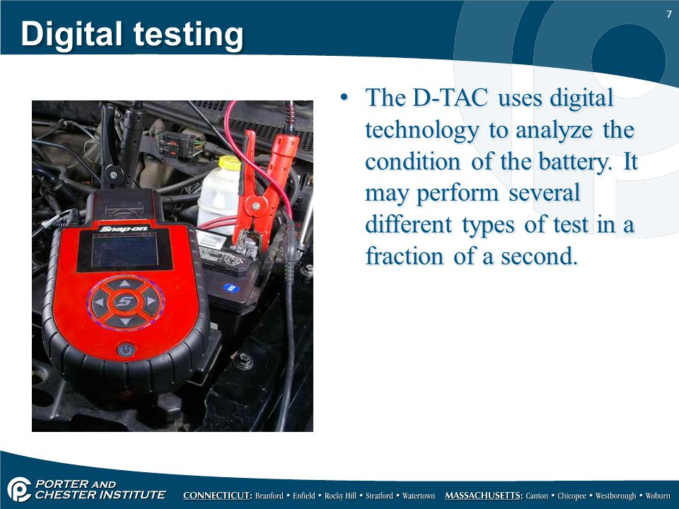 7 Digital testing The D-TAC uses digital technology to analyze the condition of the battery. It may perform several different types of test in a fract