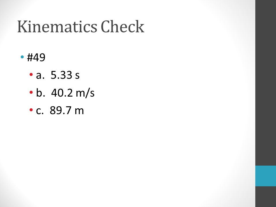 Kinematics Check #49 a s b m/s c m