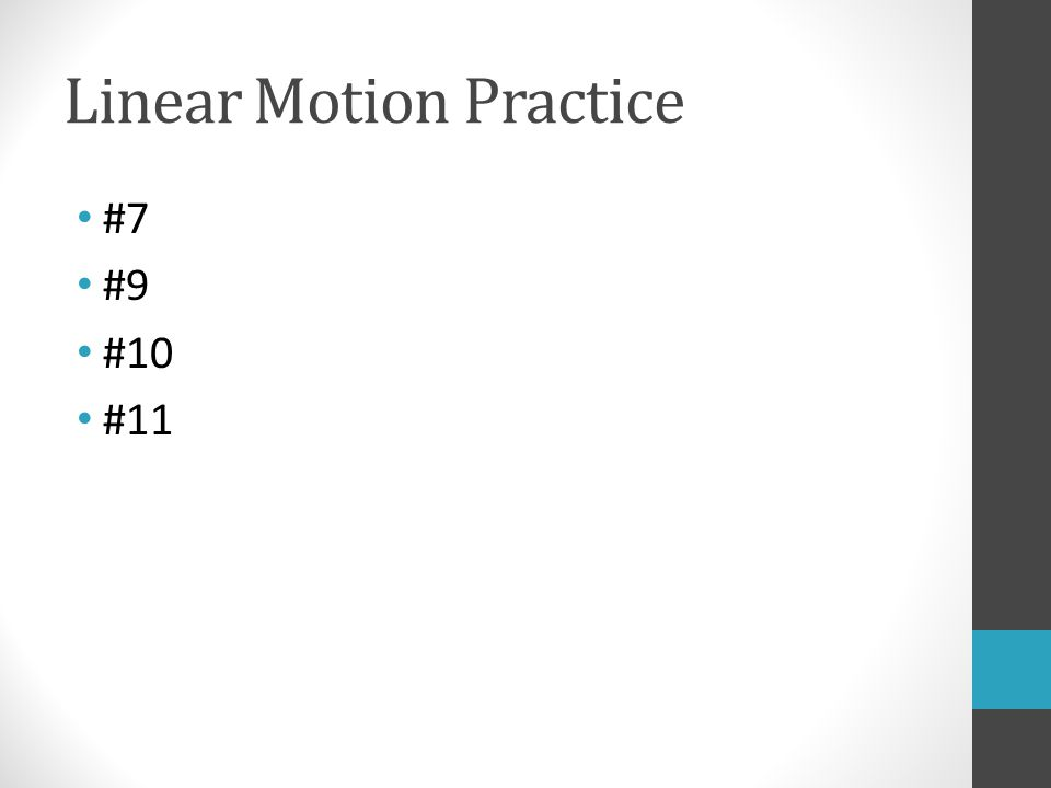 Linear Motion Practice #7 #9 #10 #11