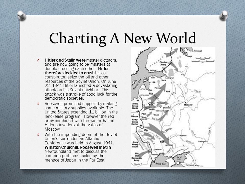 Charting A New World O Hitler and Stalin were master dictators, and are now going to be masters at double crossing each other.