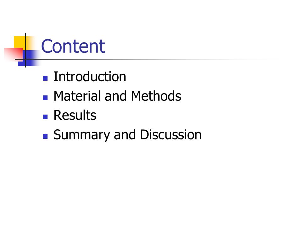 Content Introduction Material and Methods Results Summary and Discussion
