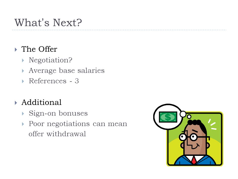 What's Next.  The Offer  Negotiation.