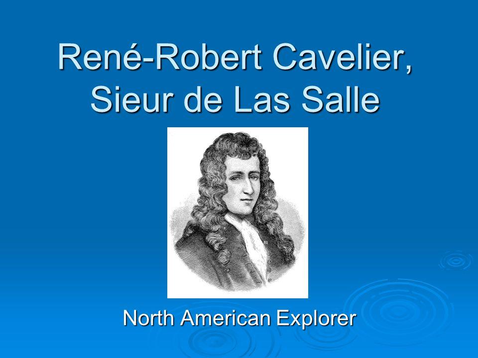 René-Robert Cavelier, Sieur de Las Salle North American Explorer